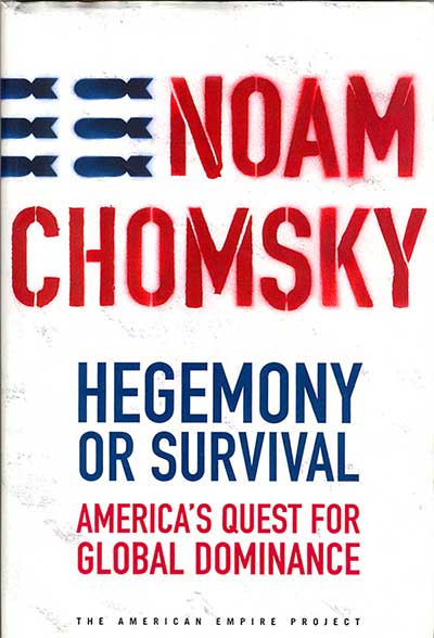Hegemony or Survival - Noam Chomsky